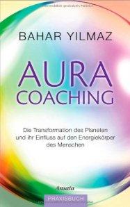 Aura-Coaching-Die-Transformation-des-Planeten-und-ihr-Einfluss-auf-den-Energiekorper-des-Menschen_-Praxisbuch-von-Bahar-Yilmaz